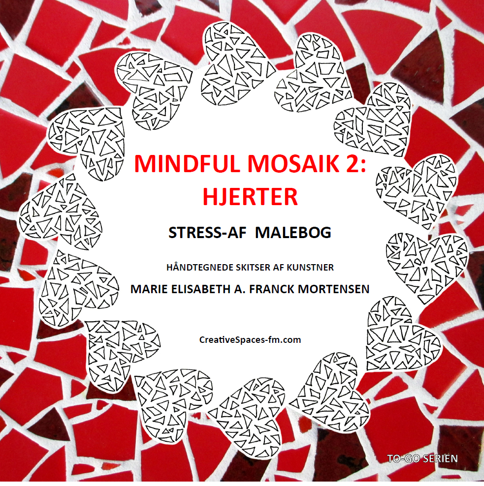 Mindful Mosaik 2: Hjerter - malebog til afstresning og nærvær